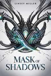 MASK OF SHADOWS by Linsey Miller | Kirkus Reviews