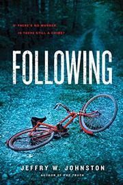 FOLLOWING by Jeffry W. Johnston