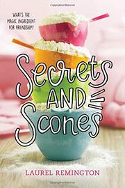 SECRETS AND SCONES by Laurel Remington