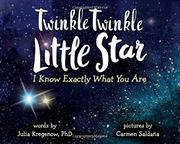 TWINKLE TWINKLE LITTLE STAR, I KNOW EXACTLY WHAT YOU ARE by Julia Kregenow