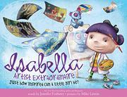 ISABELLA, ARTIST EXTRAORDINAIRE by Jennifer Fosberry