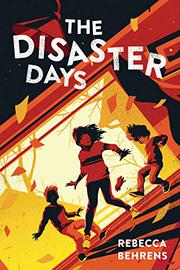 THE DISASTER DAYS by Rebecca Behrens