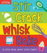 STIR CRACK WHISK BAKE by America's Test Kitchen