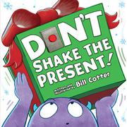 DON'T SHAKE THE PRESENT! by Bill Cotter