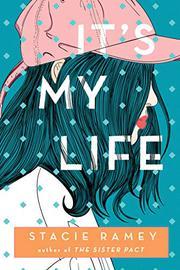 IT'S MY LIFE by Stacie Ramey
