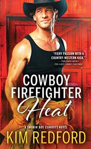 COWBOY FIREFIGHTER HEAT by Kim Redford