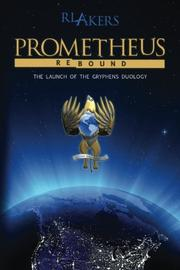 PROMETHEUS REBOUND by R. L. Akers