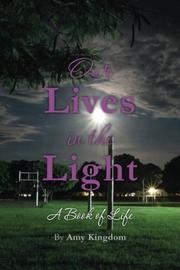 OUR LIVES IN THE LIGHT by Amy Kingdom