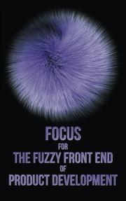 Focus for The Fuzzy Front End of Product Development by Eric G. Parker