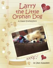 LARRY THE LITTLE ORPHAN DOG by Jean Kaladeen