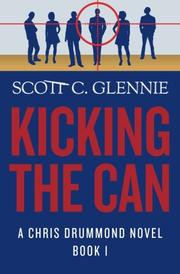 KICKING THE CAN by Scott C. Glennie