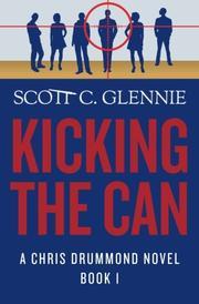 KICKING THE CAN by Scott C. Glennie