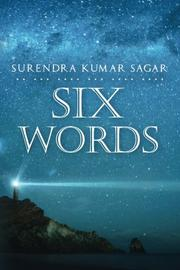SIX WORDS by Surendra Kumar Sagar
