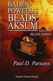Baden-Powell's Beads: Aksum by Paul D. Parsons