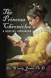 THE PRINCESS CHRONICLES by Wendy James