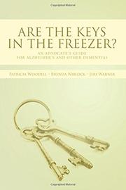 Are the Keys in the Freezer? by Patricia Woodell