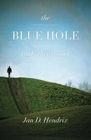 The Blue Hole and Other Stories by Jan D. Hendrix