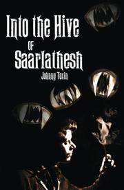 Into the Hive of Saarlathesh by Johnny Toxin