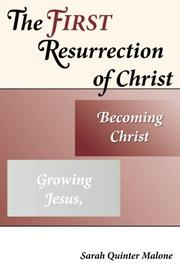 The First Resurrection of Christ by Sarah Quinter Malone