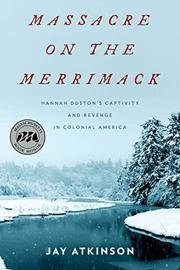 MASSACRE ON THE MERRIMACK by Jay Atkinson