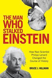 THE MAN WHO STALKED EINSTEIN by Bruce J. Hillman