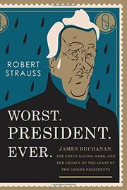 WORST. PRESIDENT. EVER. by Robert Strauss