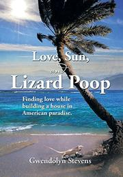 LOVE, SUN, AND LIZARD POOP by Gwedolyn Stevens