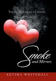 SMOKE AND MIRRORS by Ketima Whitehall