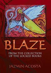 BLAZE by Jazmin Acosta