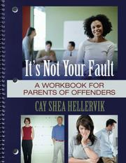 It's Not Your Fault by Cay Shea Hellervik