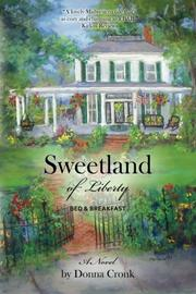 Sweetland of Liberty Bed & Breakfast by Donna Cronk