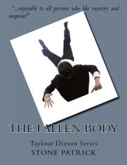 THE FALLEN BODY by Stone Patrick