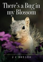 There's a Bug in My Blossom by J C Donaho