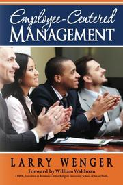 Employee-Centered Management by Larry Wenger
