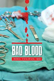 BAD BLOOD by Noel Tulipan