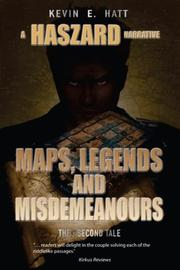 Maps, Legends and Misdemeanours by Kevin E. Hatt