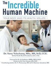 THE INCREDIBLE HUMAN MACHINE, VOLUME 1 by Samy Veluchamy