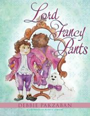 LORD FANCY PANTS by Debbie Pakzaban