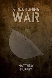 A BECKONING WAR by Matthew Murphy