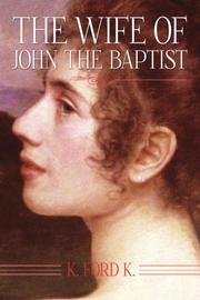 THE WIFE OF JOHN THE BAPTIST by K. Ford K.