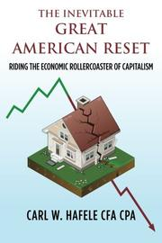 The Inevitable GREAT AMERICAN RESET by Carl W Hafele