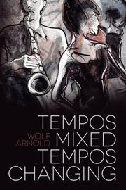 Tempos Mixed, Tempos Changing by Wolf Arnold