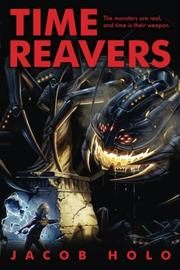 TIME REAVERS by Jacob Holo