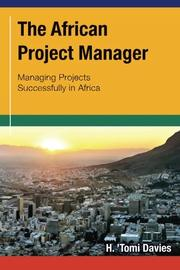 THE AFRICAN PROJECT MANAGER by H. 'Tomi Davies