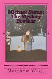Michael Stone: The Mystery Brother by Matthew Gardner Wade