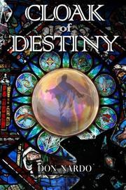 CLOAK OF DESTINY by Don Nardo