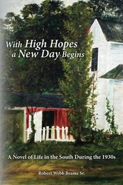 With High Hopes a New Day Begins by Robert Webb Brame Sr.