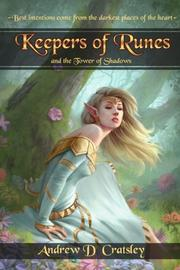 Keepers of Runes and the Tower of Shadows by Andrew D Cratsley