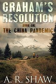 THE CHINA PANDEMIC by A.R. Shaw