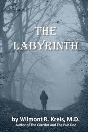 THE LABYRINTH by Wilmont R. Kreis